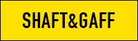 SHAFT&GAFF